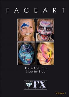 Faceart - Facepainting, Step by Step, Vol. 1